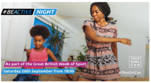 Get involved in the This Girl Can #BeActive Night on 26th September
