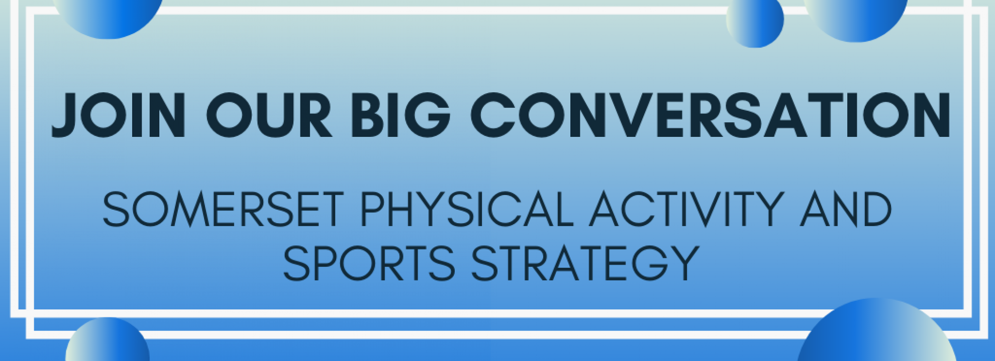 Somerset Physical Activity and Sports Strategy – Addressing Health Inequalities Workshop Banner