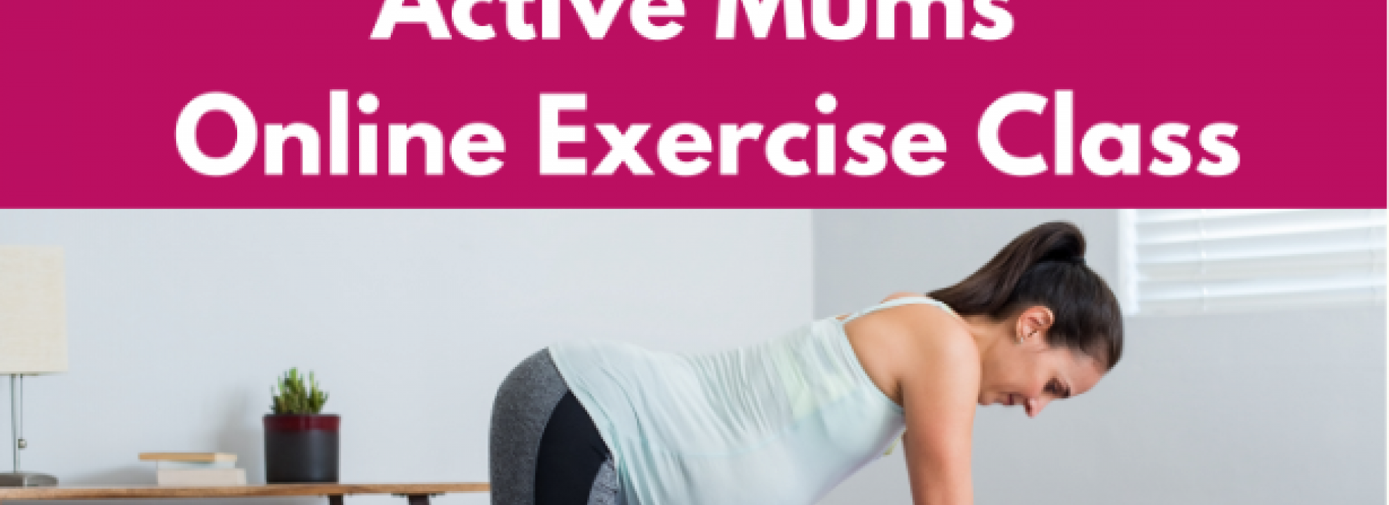 Active Mums Online Exercise Class Banner